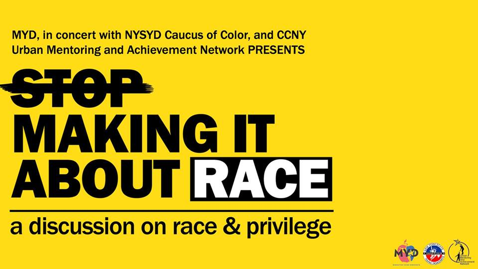 Making It About Race: A Discussion On Race & Privilege