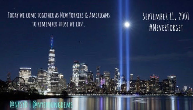 Today we come together as New Yorkers and Americans to Remember Those We Lost. September 11, 2001 #NeverForget